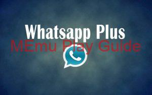 Memu Play 2020 WhatsApp Plus Free Download For Android
